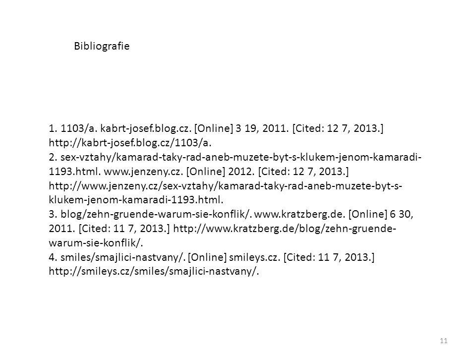 Bibliografie 1. 1103/a. kabrt-josef.blog.cz. [Online] 3 19, 2011. [Cited: 12 7, 2013.] http://kabrt-josef.blog.cz/1103/a.